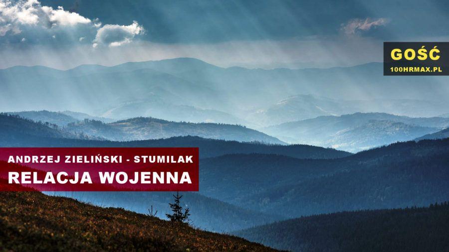 Stumilak 100 km - relacja 100K. Andrzej Zieliński