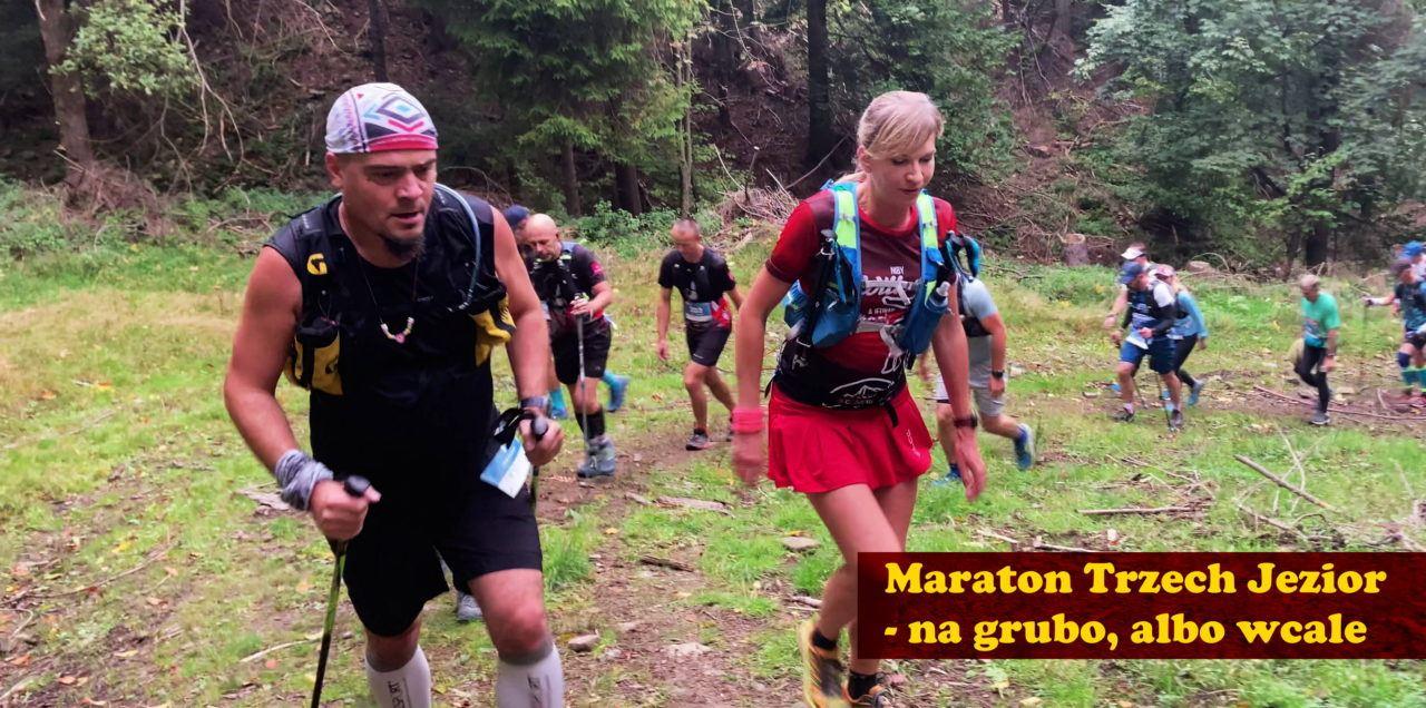 Maraton Trzech Jezior - M3J - relacja 100kg